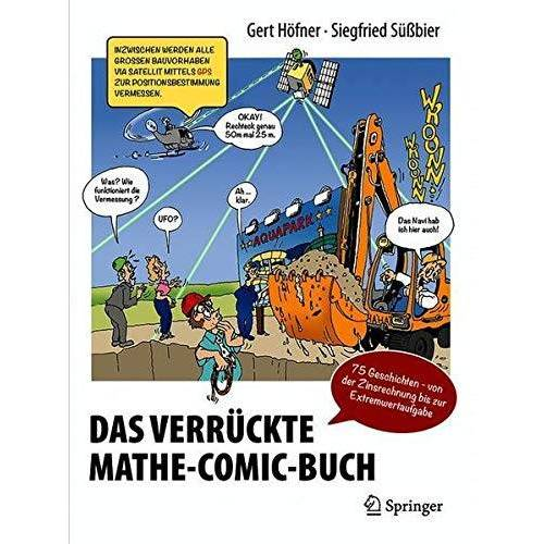 Gert Höfner - Das verrückte Mathe-Comic-Buch: 75 Geschichten - von der Zinsrechnung bis zur Extremwertaufgabe - Preis vom 22.01.2021 05:57:24 h