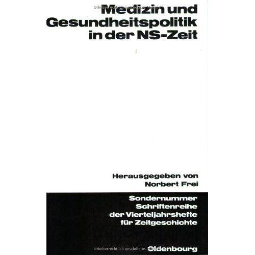 Norbert Frei - Medizin und Gesundheitspolitik in der NS-Zeit - Preis vom 06.05.2021 04:54:26 h