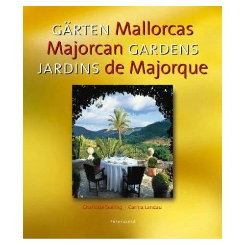 Charlotte Seeling - Gärten auf Mallorca. Gardens of Mallorca. Jardines de Mallorca - Preis vom 26.10.2020 05:55:47 h