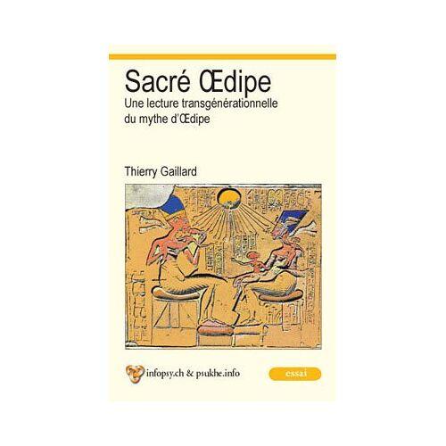 Thierry Gaillard - Sacré Oedipe : une lecture transgénérationnelle du mythe d'Oedipe - Preis vom 12.05.2021 04:50:50 h