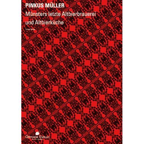 Esther Bruna - Pinkus Müller: Münsters letzte Altbierbrauerei und Altbierküche - Preis vom 20.10.2020 04:55:35 h