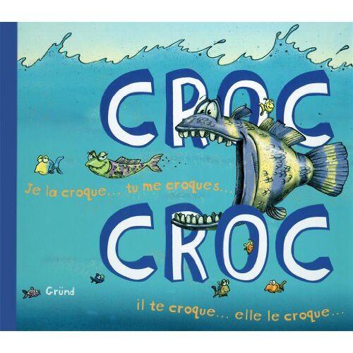 Claire Bampton - Croc Croc : Je la croque... tu me croques... il te croque... elle le croque... - Preis vom 19.04.2021 04:48:35 h