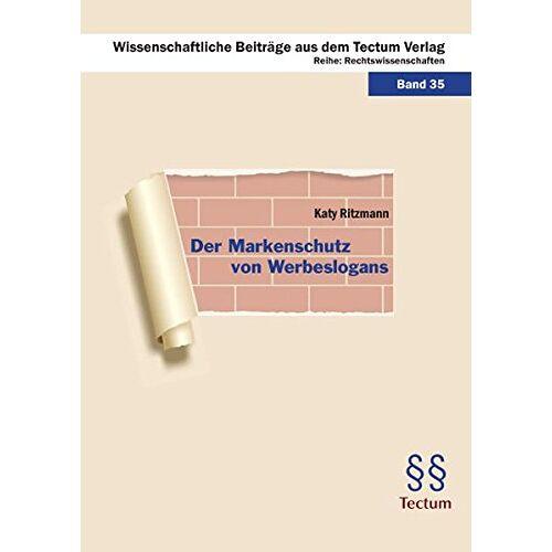Katy Ritzmann - Der Markenschutz von Werbeslogans (Wissenschaftliche Beiträge aus dem Tectum-Verlag) - Preis vom 24.02.2021 06:00:20 h