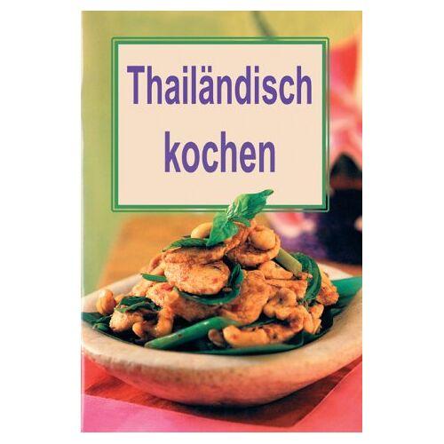- Thailändisch kochen. Mini-Kochbücher - Preis vom 14.04.2021 04:53:30 h