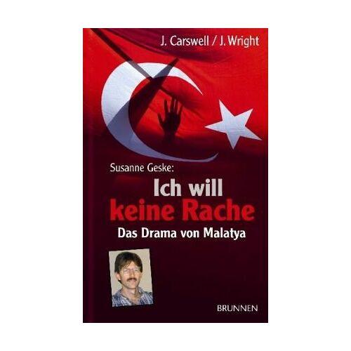 Jonathan Carswell - Susanne Geske: Ich will keine Rache: Das Drama von Malatya - Preis vom 25.01.2021 05:57:21 h