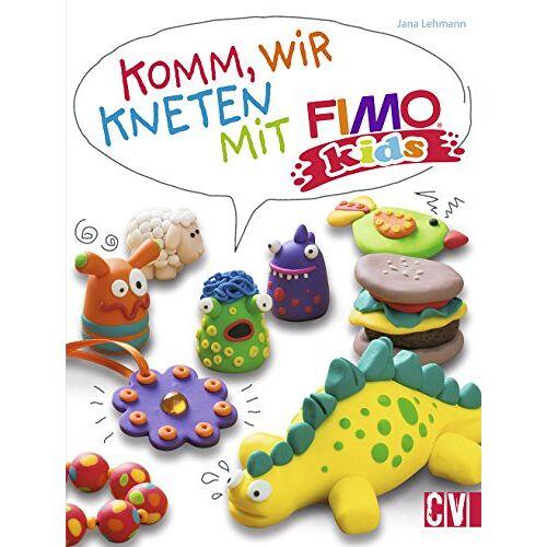 Jana Lehmann - Komm, wir kneten mit FIMO kids® - Preis vom 04.09.2020 04:54:27 h
