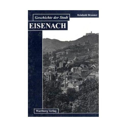 Reinhold Brunner - Geschichte der Stadt Eisenach - Preis vom 20.10.2020 04:55:35 h