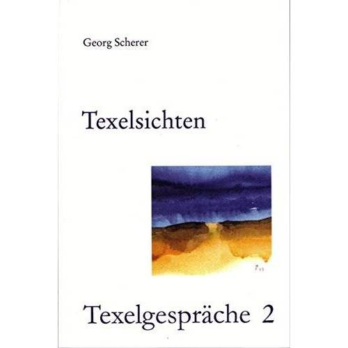 Georg Scherer - Texelsichten (Texelgespräche) - Preis vom 19.10.2020 04:51:53 h