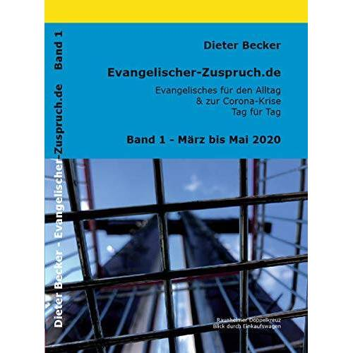 Dieter Becker - Evangelischer-Zuspruch.de: Evangelisches für den Alltag & zur Corona-Krise - Tag für Tag: Band #1 - Preis vom 15.04.2021 04:51:42 h