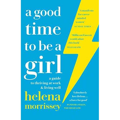 Helena Morrissey - Morrissey, H: Good Time to be a Girl - Preis vom 20.10.2020 04:55:35 h