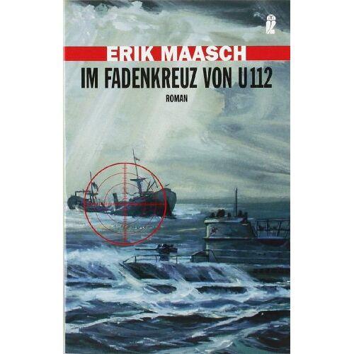 Erik Maasch - Im Fadenkreuz von U 112 (Ein Arne-Thomsen-Roman) - Preis vom 19.01.2020 06:04:52 h
