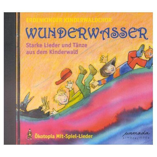 Kindel, Unmada M. - Wunderwasser. CD. . Starke Lieder und Tänze aus dem Kinderwald - Preis vom 07.03.2021 06:00:26 h