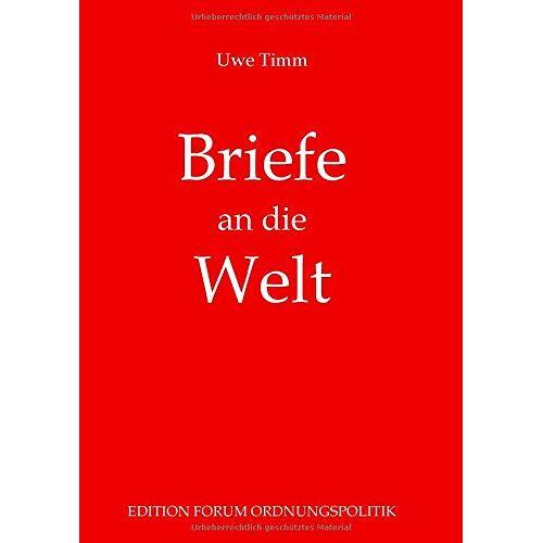 Uwe Timm - Briefe an die Welt: Leserbriefe und Erinnerungen an Zeitzeugen - Preis vom 18.10.2020 04:52:00 h