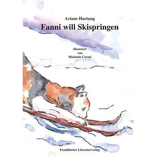 Ariane Hartung - Fanni will Skispringen: Aber wie baut man eine Skischanze? - Preis vom 28.10.2020 05:53:24 h