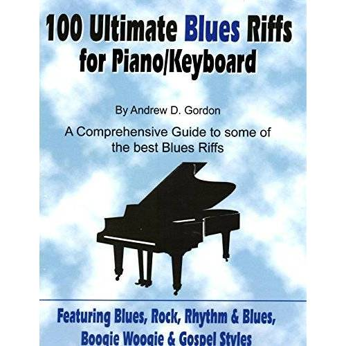Andrew D. Gordon - 100 Ultimate Blues Riffs for Piano/Keyboards (Book and Downloadable Audio Files) - Preis vom 20.01.2021 06:06:08 h