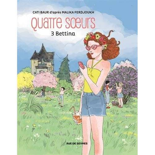 Cati Baur - Quatre soeurs, Tome 3 : Bettina - Preis vom 23.01.2021 06:00:26 h