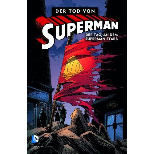 Dan Jurgens - Superman: Der Tod von Superman, Bd. 1: Der Tag, an dem Superman starb - Preis vom 20.10.2020 04:55:35 h