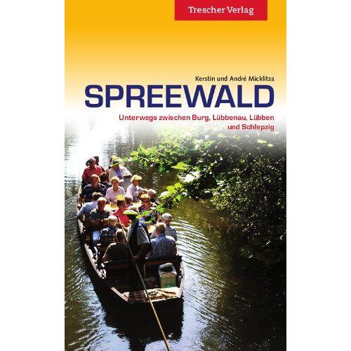André Micklitza - Spreewald: Unterwegs zwischen Burg, Lübbenau, Lübben und Schlepzig - Preis vom 12.04.2021 04:50:28 h