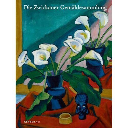 Kunstsammlungen Zwickau - Die Zwickauer Gemäldesammlung: Ausgewählte Werke - Preis vom 14.05.2021 04:51:20 h