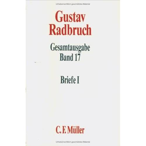 Günter Spendel - Gustav Radbruch Gesamtausgabe: Band 17: Briefe I: 1898-1918 - Preis vom 11.05.2021 04:49:30 h