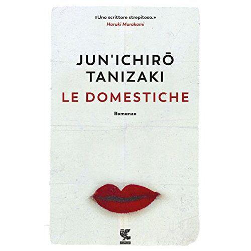 Junichiro Tanizaki - Le domestiche - Preis vom 25.02.2021 06:08:03 h