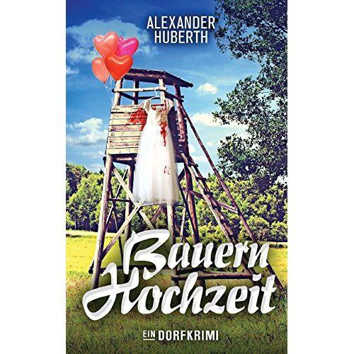 Alexander Huberth - Bauernhochzeit - Preis vom 28.02.2021 06:03:40 h