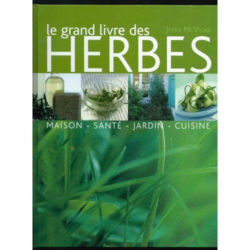 - Le grand livre des herbes - Preis vom 18.04.2021 04:52:10 h