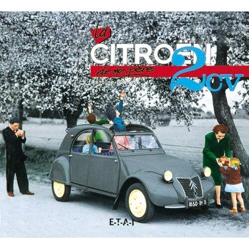 Antoine Demetz - La Citroën 2 CV de mon père - Preis vom 24.01.2021 06:07:55 h