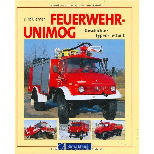 Dirk Biemer - Feuerwehr-Unimogs: Geschichte - Typen - Technik - Preis vom 22.01.2020 06:01:29 h