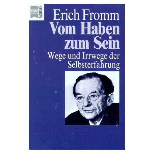 Erich Fromm - Vom Haben zum Sein. Wege und Irrwege der Selbsterfahrung. - Preis vom 29.10.2020 05:58:25 h