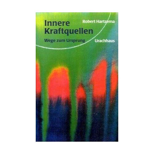 Robert Hartzema - Innere Kraftquellen: Wege zum Ursprung - Preis vom 13.11.2019 05:57:01 h
