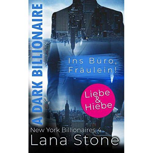 Lana Stone - A Dark Billionaire: Ins Büro, Fräulein! (New York Billionaires, Band 4) - Preis vom 05.08.2020 04:52:49 h
