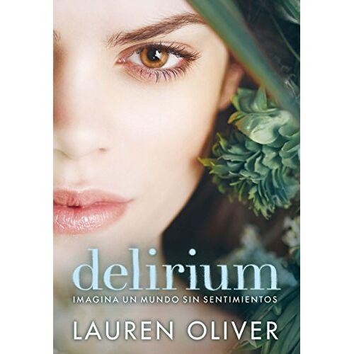 Lauren Oliver - Delirium (Saga Delirium) - Preis vom 13.05.2021 04:51:36 h