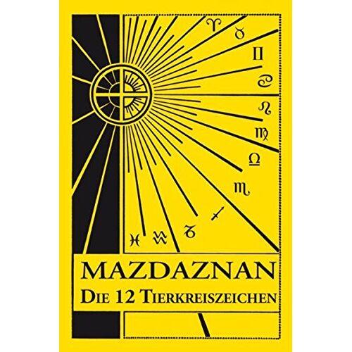 Hanish, Otoman Zar Adusht - Mazdaznan Die 12 Tierkreiszeichen: in natürlichem Licht - Preis vom 11.05.2021 04:49:30 h