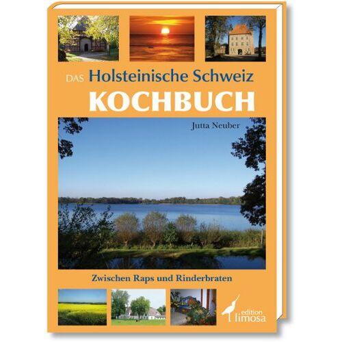 Jutta Neuber - Das Holsteinische Schweiz Kochbuch: Zwischen Raps und Rinderbraten - Preis vom 03.12.2020 05:57:36 h