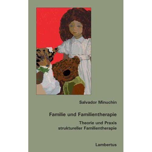 Salvador Minuchin - Familie und Familientherapie: Theorie und Praxis struktureller Familientherapie - Preis vom 26.10.2020 05:55:47 h