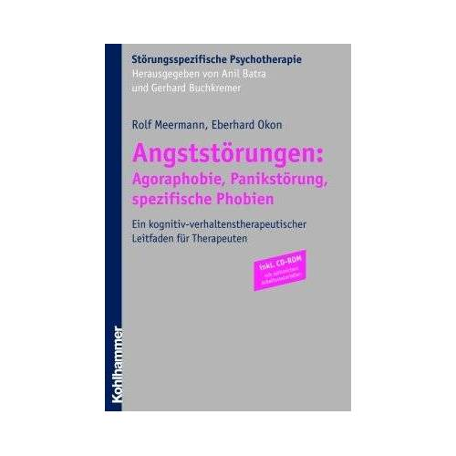 Rolf Meermann - Angststörungen: Agoraphobie, Panikstörung, spezifische Phobien: Ein kognitiv-verhaltenstherapeutischer Leitfaden für Therapeuten (Storungsspezifische Psychotherapie) - Preis vom 24.02.2021 06:00:20 h