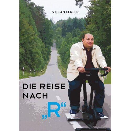 Stefan Kerler - Die Reise nach R - Preis vom 26.02.2021 06:01:53 h