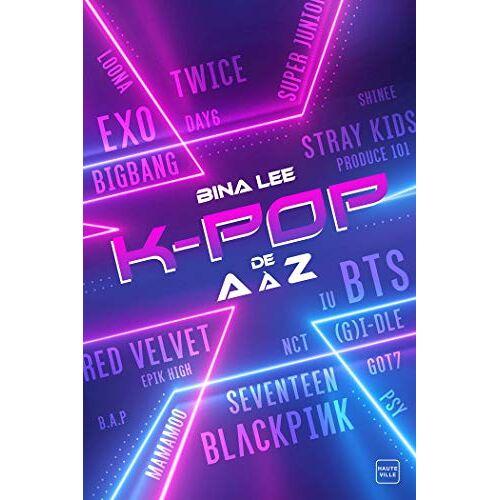 - La K-pop de A à Z (Hauteville Kpop) - Preis vom 01.03.2021 06:00:22 h
