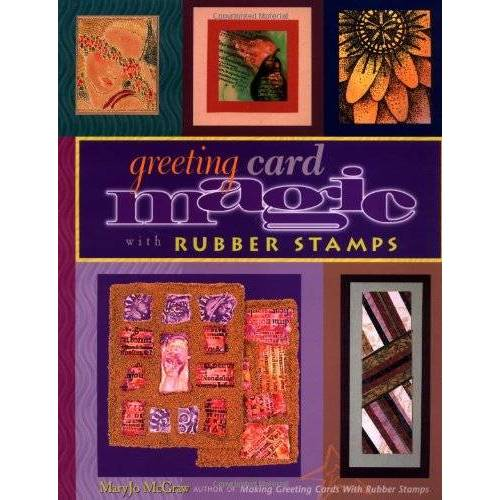 Maryjo McGraw - Greeting Card Magic with Rubber Stamps [With Rubber Stamps] - Preis vom 08.05.2021 04:52:27 h