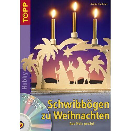 Armin Täubner - Schwibbögen zu Weihnachten: Aus Holz gesägt - Preis vom 07.03.2021 06:00:26 h