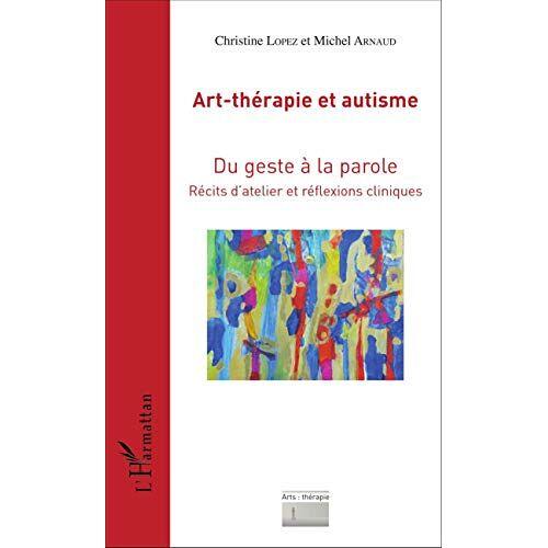 Michel Arnaud - Art-thérapie et autisme: Du geste à la parole - Récits d'atelier et réflexions cliniques (Arts : thérapie) - Preis vom 11.05.2021 04:49:30 h