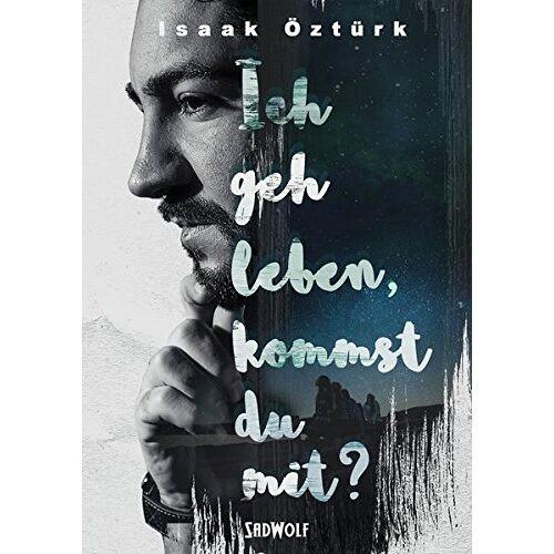 Isaak Öztürk - Ich geh leben, kommst du mit? - Preis vom 20.10.2020 04:55:35 h