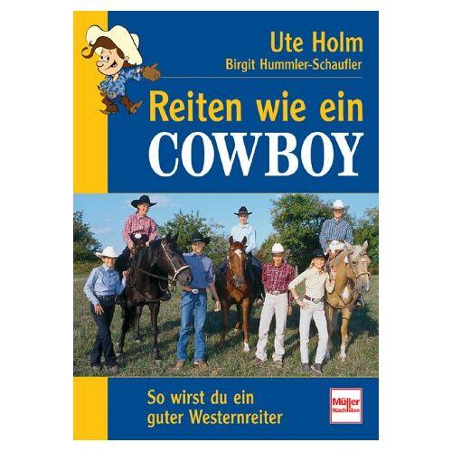 Ute Holm - Reiten wie ein Cowboy: So wirst du ein guter Western-Reiter - Preis vom 21.01.2021 06:07:38 h