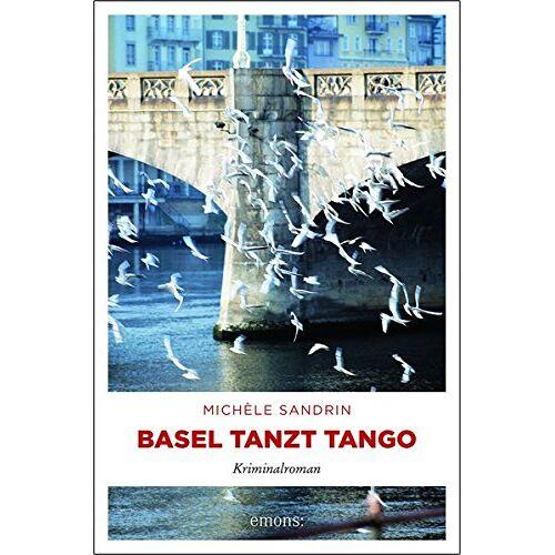 Michèle Sandrin - Basel tanzt Tango: Kriminalroman - Preis vom 02.10.2019 05:08:32 h