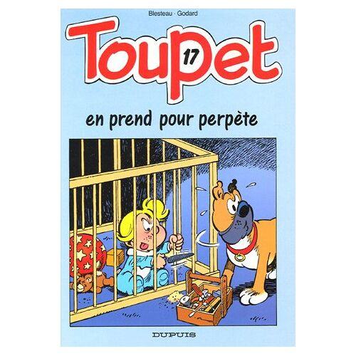 Blesteau - Toupet, Tome 17 : Toupet en prend pour perpète - Preis vom 05.09.2020 04:49:05 h