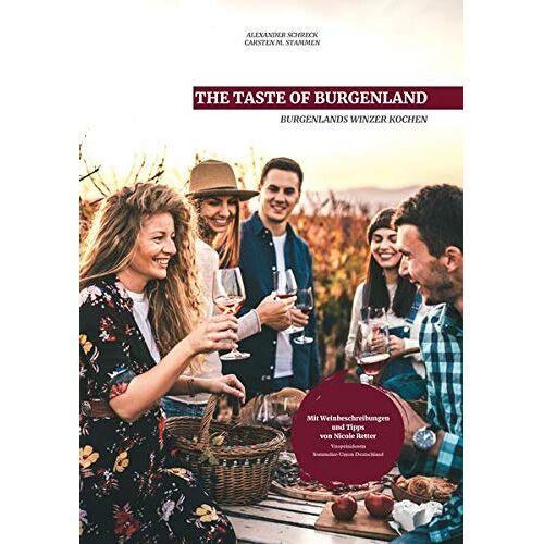 Alexander Schreck - THE TASTE OF BURGENLAND: BURGENLANDS WINZER KOCHEN - Preis vom 15.01.2021 06:07:28 h