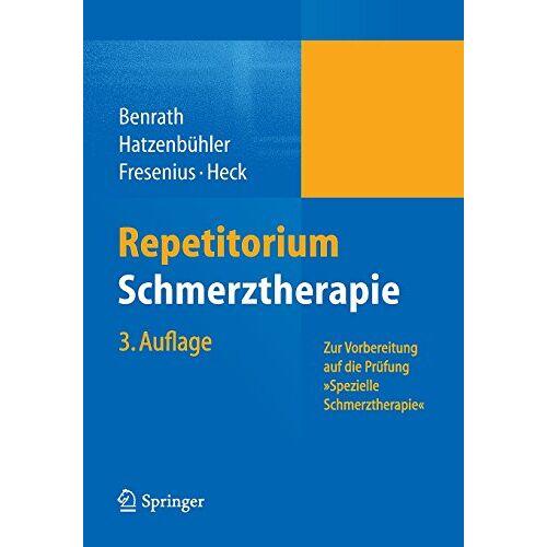 Justus Benrath - Repetitorium Schmerztherapie: Zur Vorbereitung auf die Prüfung Spezielle Schmerztherapie - Preis vom 26.10.2020 05:55:47 h