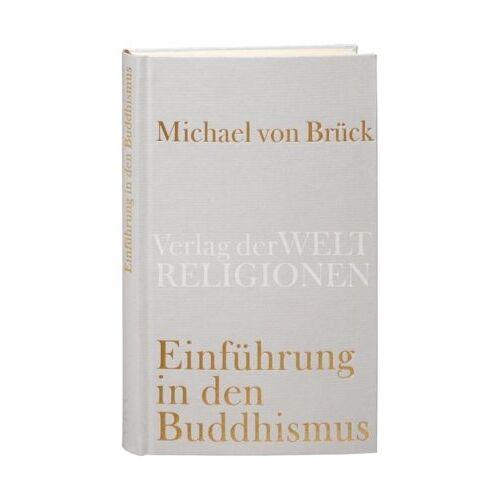 Brück, Michael von - Einführung in den Buddhismus - Preis vom 17.07.2019 05:54:38 h