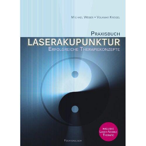 Michael Weber - Praxisbuch Laserakupunktur: Erfolgreiche Therapiekonzepte - Preis vom 26.02.2021 06:01:53 h